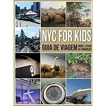NYC for Kids: Guia de Viagem - Onde Levar As Crianças
