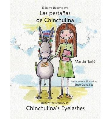 [ [ LAS PESTANAS DE CHINCHULINA * CHINCHULINA'S EYELASHES (HARD COVER) (SPANISH) BY(TARTE, MARTIN )](AUTHOR)[HARDCOVER]