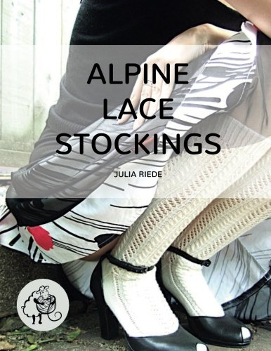 Tracht Usa - Alpine Lace Stockings: Traditional knitting patterns