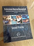 PROFESSIONAL MEETING MANAGEMENT: COMPREHENSIVE STRATEGIES FOR MEETINGS, CONVENTIONS AND EVENTS by PROFESSIONAL CONVENTION MANAGEMENT Published by Kendall Hunt Publishing 5th (fifth) edition (2013) Paperback