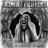 Rage My Bitch: Fell on Black Season CD (Audio CD)