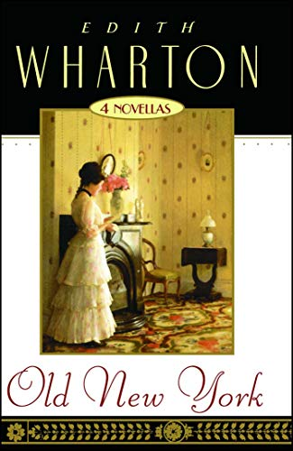 Old New York: Four Novellas por Edith Wharton