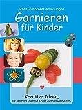 Garnieren für Kinder: Kreative Ideen, die gesundes Essen für Kinder zum Genuss machen