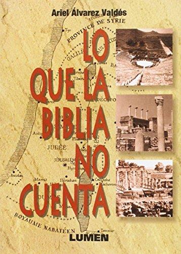 LO QUE LA BIBLIA NO CUENTA por Ariel Alvarez Valdes
