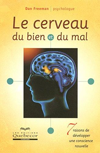 Le cerveau du bien et du mal - 7 raisons de développer une conscience nouvelle