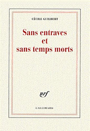 Sans entraves et sans temps morts