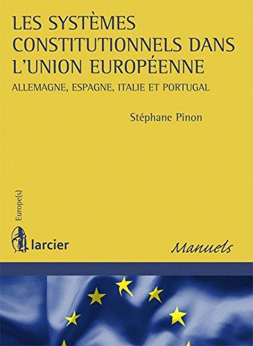 Les systmes constitutionnels dans l'Union europenne: Allemagne, Espagne, Italie et Portugal