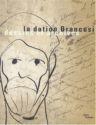 La dation Brancusi : Dessins et archives par Marielle Tabart