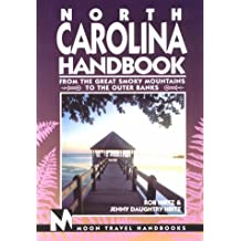 North Carolina: From the Great Smokey Mountains to the Outer Banks: From the Great Smoky Mountain to the Outer Banks (Moon North Carolina)