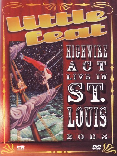 little-feat-high-wire-act-live-in-st-louis-2003-dvd-2008-2009