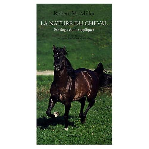 La Nature du cheval : Ethologie équine appliquée