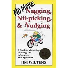 No More Nagging, Nit-Picking, and Nudging