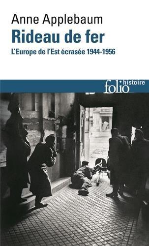 Rideau de fer: L'Europe de l'Est écrasée (1944-1956)