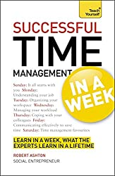 Time Management In A Week: How To Manage Your Time In Seven Simple Steps (TYW)