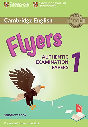 Cambridge English Young Learners 1 for Revised Exam from 2018 Flyers Student's Book (Cambridge Young Learners Engli) por Cambridge English Language Assessment