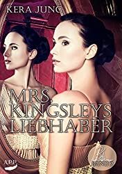 Mrs. Kingsleys Liebhaber / Teil Zwei