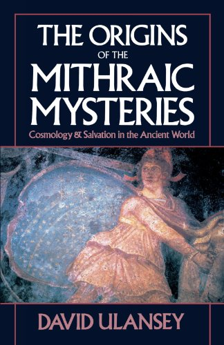 The Origins of the Mithraic Mysteries: Cosmology and Salvation in the Ancient World por David Ulansey