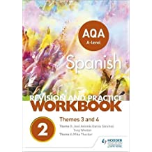 AQA A-level Spanish Revision and Practice Workbook: Themes 3 and 4