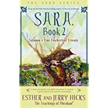 Sara, Book 2: Solomon's Fine Featherless Friends: Bk. 2 by Esther Hicks (2007-10-01)