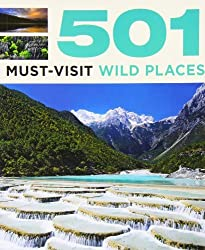 501 Must-Visit Wild Places (501 Series): Written by Arthur Findlay, 2013 Edition, Publisher: Bounty [Paperback]