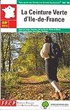 Topo-guide des sentiers de grande randonnée - La ceinture verte d'Île-de-France
