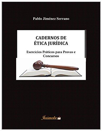Cadernos de ética jurídica: Exercícios práticos para provas e concursos (Portuguese Edition) por Pablo  Jiménez Serrano