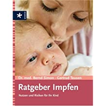 Ratgeber Impfen: Nutzen und Risiken für Ihr Kind