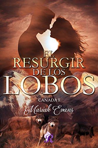 Descargar Libro El resurgir de los lobos: Canadá I de Mariah Evans