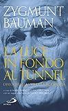 La luce in fondo al tunnel: Dialoghi sulla vita e la modernità