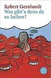 Was gibt's denn da zu lachen?: Kritik der Komiker Kritik der Kritiker Kritik der Komik
