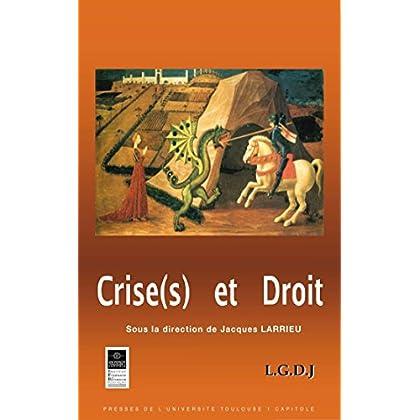 Crise(s) et droit (Travaux de l'IFR t. 13)