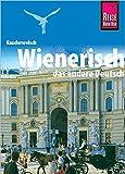 Wienerisch, das andere Deutsch. Kauderwelsch.