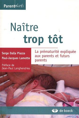 Naître trop tôt : La prématurité expliquée aux parents et futurs parents