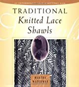 Traditional Knitted Lace Shawls by Martha Waterman (1998-01-01)