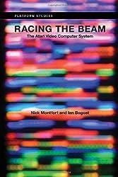 Racing the Beam: The Atari Video Computer System (Platform Studies Series)