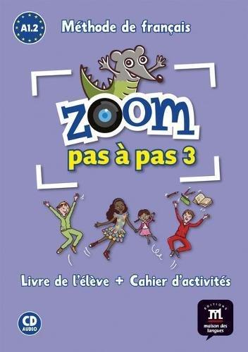 Zoom pas a pas: Livre de l'eleve + Cahier d'activites A1.2 + CD