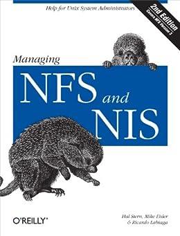 Managing NFS and NIS: Help for Unix System Administrators par [Eisler, Mike, Ricardo Labiaga, Hal Stern]