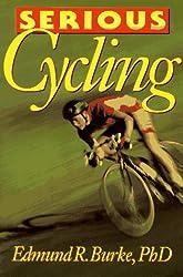 Serious Cycling by Edmund R. Burke (1994-11-01)