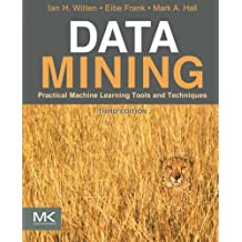 Data Mining: Practical Machine Learning Tools and Techniques, Third Edition (Morgan Kaufmann Series in Data Management Systems) by Ian H. Witten (2011-01-20)