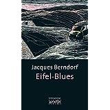 Eifel-Blues: Der 1. Siggi-Baumeister-Krimi (Eifel-Krimi)