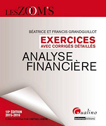 Zoom's Exercices corrigés - Analyse financière 2015-2016, 10ème Ed.