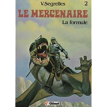 Le Mercenaire, tome 2 : La formule