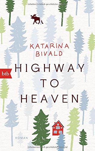 Buchseite und Rezensionen zu 'Highway to heaven: Roman' von Katarina Bivald