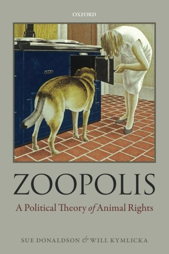 Zoopolis: A Political Theory of Animal Rights por Sue Donaldson