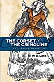 The Corset and the Crinoline: An Illustrated History (Dover Fashion and Costumes)
