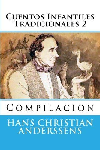 Cuentos Infantiles Tradicionales 2: Compilacion por Hans Christian Anderssens