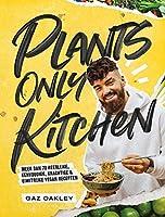 Plants Only Kitchen: meer dan 70 heerlijke, eenvoudige, krachtige & eiwitrijke vegan recepten