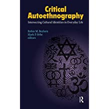 Critical Autoethnography: Intersecting Cultural Identities in Everyday Life