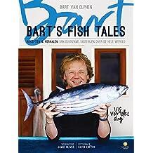Bart's Fish Tales: recepten & verhalen van duurzame visserijen over de hele wereld