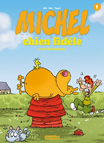 Michel chien fidèle T1: Casse la baraque
